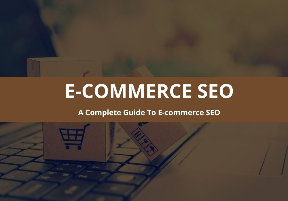 101 Guide For E-commerce SEO Services