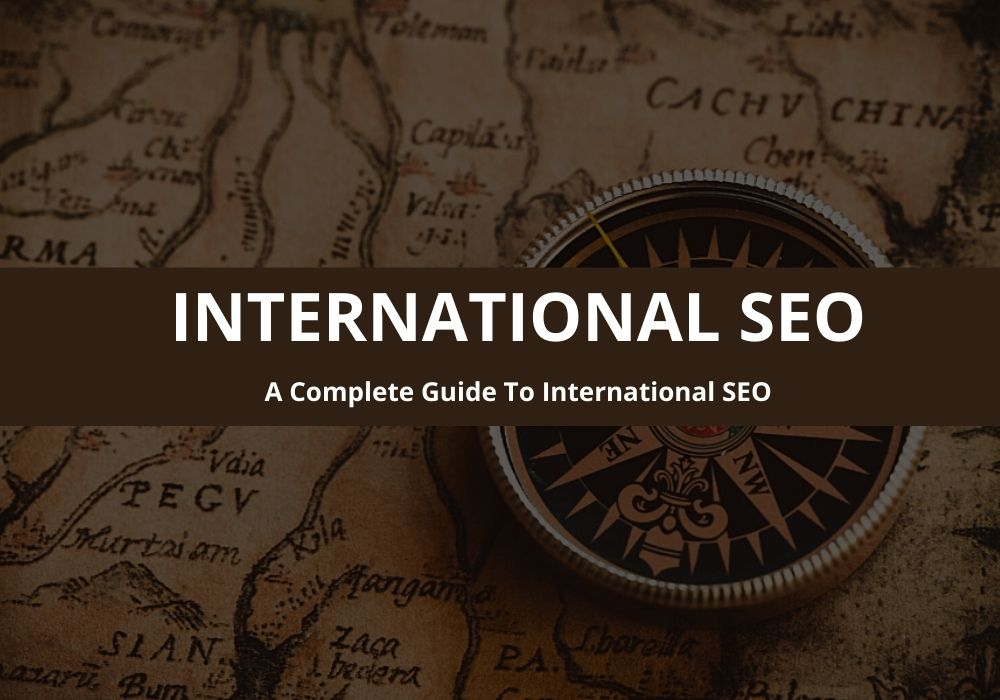 A Complete Guide To Global SEO Services